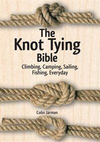 A must have for every outdoor enthusiast: The Knot Tying Bible: A guide to tying more than 70 of the most useful and dependable knots useful for everything from hauling logs to securing the canoe! Find it at Coles at Willowbrook.