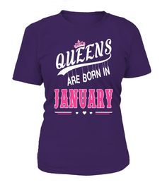 """# Queens are born in January .  """"Queens are born in January""""Find More Month Birthday for Queens here: https://www.teezily.com/stores/queens-birthday PREMIUM T-SHIRT WITH EXCLUSIVE DESIGN – NOT SELL IN STORE AND OTHER WEBSITE Gauranteed safe and secure checkout via:PAYPAL 