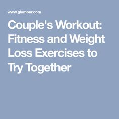 Couple's Workout: Fitness and Weight Loss Exercises to Try Together