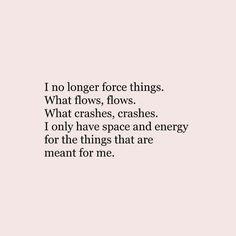 I only have space and energy for things meant for me.