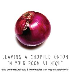 Chopped onion left in a room is thought to relieve cold symptoms (must try this)