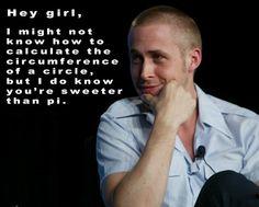 Hey Girl Sweeter than Pi