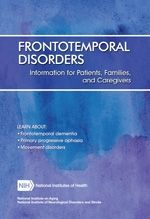 Thumbnail of Frontotemporal Disorders: Information for Patients, Families, and Caregivers booklet