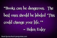 """«I libri possono essere pericolosi. I migliori dovrebbero avere l'etichetta: """"Questo potrebbe cambiarte la tua vita""""»"""