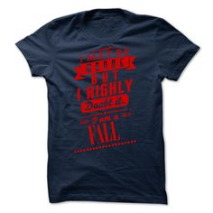 FALL I may be wrong but i highly doubt it i am a FALL T-Shirts, Hoodies. Check Price Now ==► https://www.sunfrog.com/Valentines/FALL--I-may-be-wrong-but-i-highly-doubt-it-i-am-a-FALL.html?id=41382