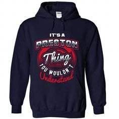 Its A Preston Thing ! - #coworker gift #funny gift. CHECK PRICE => https://www.sunfrog.com/No-Category/Its-A-Preston-Thing-2547-NavyBlue-Hoodie.html?68278