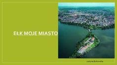 Ełk Moje miasto Justyna Bukowska.