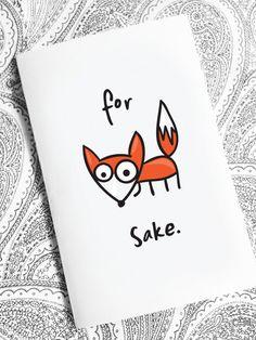 For Fox Sake. Card, funny. digital, girlfriend, boyfriend, friend, husband, cute, fox.