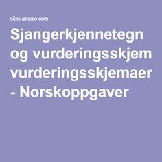 Sjangerkjennetegn og vurderingsskjemaer - Norskoppgaver