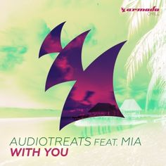 Audiotreats feat. Mia - With You http://www.demagaga.com/2015/11/07/audiotreats-feat-mia-with-you/