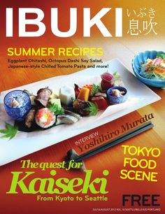 Japanese Food & Lifestyle magazine - published in Seattle Wasgnton  - The quest  for Kaiseki from Kyoto to Seattle