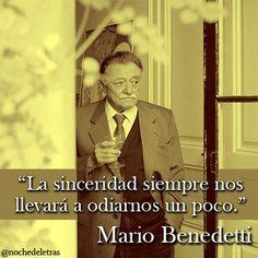 La sinceridad siempre nos llevará a odiarnos un poco!!! Benedetti!!!
