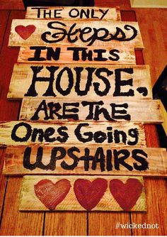 The Only Steps in this House are the One's going upstairs. Love is all Inclusive #wickednot