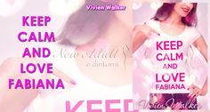 NEW ADULT E DINTORNI: KEEP CALM AND LOVE FABIANA di VIVIEN WALKER