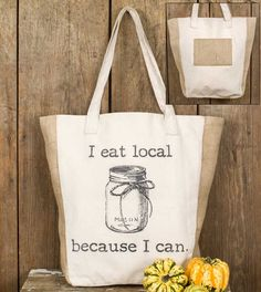 """I eat local because I can"" Market Bag"