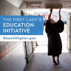 The First Lady's Reach Higher Initiative