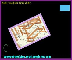 Woodworking Plans Porch Glider 081324 - Woodworking Plans and Projects!