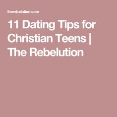 christian dating tips for teens without women quotes
