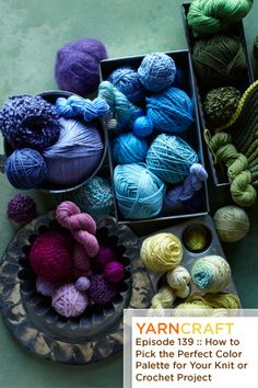 YarnCraft Episode 139 :: How to Pick the Perfect Color Palette for Your Knit or Crochet Project