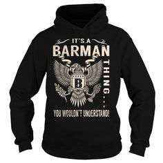 It's a BARMAN Thing You Wouldn't Understand T-Shirts, Hoodies. CHECK PRICE ==► https://www.sunfrog.com/Names/Its-a-BARMAN-Thing-You-Wouldnt-Understand--Last-Name-Surname-T-Shirt-Eagle-Black-Hoodie.html?id=41382