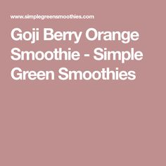 This Goji Berry Orange Smoothie is chockfull of superfoods and antioxidants that aid the body's healing process and give the immune system a boost. Orange Smoothie, Green Smoothies, Healthy Meal Replacement Shakes, Superfoods, Berry, Healthy Recipes, Meals, Simple, Meal