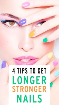 4 ways to get longer, stronger nails (excellent expert advice!)