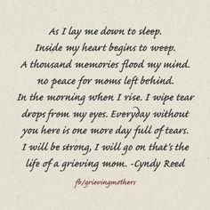 """This is a short poem which can be given to grieving mothers to help them cope and find comfort through the written word. This is a grief version of the popular child prayer """"Now I lay me down to sleep."""" This can be used as a positive coping technique. Bob Marley, I Miss My Daughter, Grief Poems, Mom Poems, Memorial Poems, Remembrance Poems, Miscarriage Remembrance, Missing My Son, Grieving Mother"""