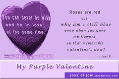 My Unforgettable Purple Valentine Love Poems, Love Quotes, Happy Hearts Day, Heart Day, Writing Poetry, Sweet Memories, My Flower, Red Roses, How To Memorize Things