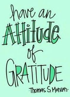 Attitude of gratitude quote via Carol's Country Sunshine on Facebook