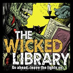 TWL 717: Two Tales of Terror — The Wicked Library — Overcast