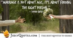 Enjoy these great Marriage Quotes. Check out our other awesome categories as well. Quote About Marriage - Sophia Bush