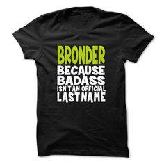 cool This guy loves his BRONDER t shirts