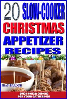 20 Easy Slow Cooker Christmas Appetizer Recipes: Holiday Cooking For Your Gathering by Jean Pardue, http://www.amazon.com/dp/B00AEEBE9I/ref=cm_sw_r_pi_dp_fyo1qb0PBXKED