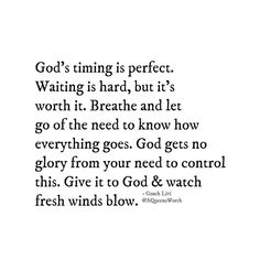 Patience has never been my strong suit, but learning to let God remain in control without my interference.