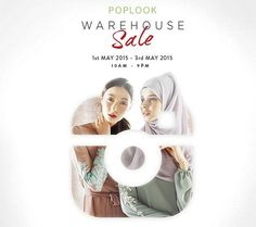1-3 May 2015: Poplook Warehouse Sale for Muslimah Fashion Clearance