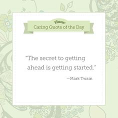 """""""The secret of getting ahead is getting started."""" – Mark Twain  #MondayMotivation"""