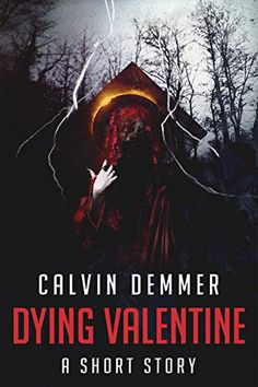Tome Tender: Dying Valentine by Calvin Demmer Free Books, Short Stories, Sci Fi, Fiction, Ebooks, Romance, Fantasy, Book Reviews, Movie Posters