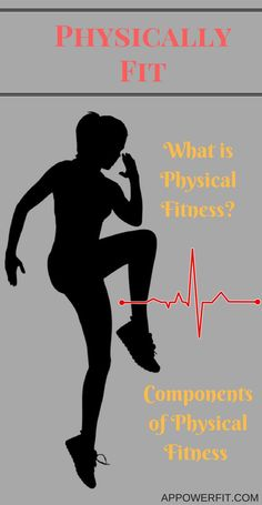 Do you know what physically fit means? Find out whether or not you are physically fit and how to get there.