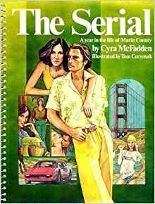 The Serial: A Year in Marin County, a satire about America by Cyra McFadden Great Books, My Books, 12th Book, Marin County, Alphabet Book, Every Day Book, Best Selling Books, The Life, Satire
