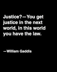 LAW~You get justice in the next world. In this one you have the law. LAW~You get justice in the next world. In this one you have the law. Lawyer Quotes, Lawyer Humor, Legal Humor, Bien Dit, Law And Justice, Lady Justice, In This World, Wise Words, Rafael Barba