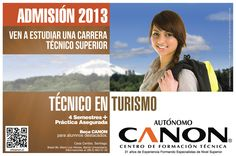 Estudia TÉCNICO EN TURISMO.  Estamos ubicados en Brasil 96, fono 022-6635100, escribir a extensión@cftcanon.cl  www.cftcanon.cl
