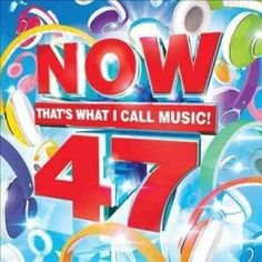 NOW THAT'S WHAT I CALL MUSIC VOL 47