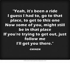 NOT AFRAID-EMINEM... Powerful lyrics for anyone with an addiction/illness or moving on from a bad relationship.