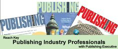 Reach Publishing Industry Decision-Makers with Publishing Executive
