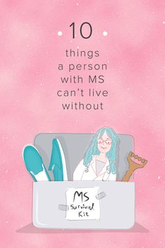 Multiple Sclerosis: 10 Things I Can't Live Without