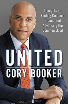 United: Thoughts on Finding Common Ground and Advancing the Common Good by Cory Booker http://smile.amazon.com/dp/1101965169/ref=cm_sw_r_pi_dp_oFlTwb1H0P5ZC