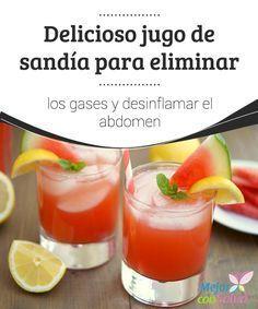 Delicioso jugo de sandía para eliminar los gases y desinflamar el abdomen Tanto la sandía como el pepino y el limón tienen propiedades depurativas que nos ayudan a eliminar el exceso de líquidos a la vez que combaten la inflamación y nos aportan vitaminas