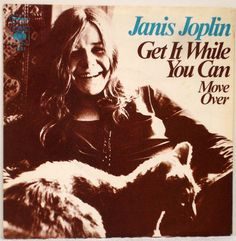 7  JANIS JOPLIN Get It While You Can / Move Over GERMAN 1st Press 1971 PS