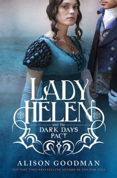 Lady Helen and the Dark Days Pact is the second book in Alison Goodman's Lady Helen series.- 5 stars - love love love this series.