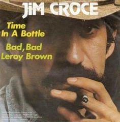 - Jim Croce -